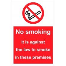 No Smoking It Is Against The Law To Smoke In These Premises Rigid Plastic Sign